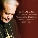 Księga kondolencyjno-wspomnieniowa oOjcu, Księdzu Biskupie Wacławie Świerzawskim